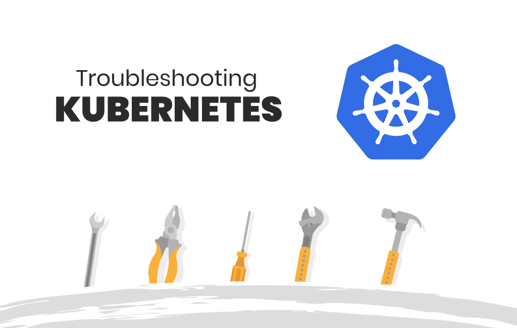 k8s troubleshooting & kubernetes developer tools
